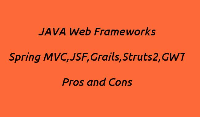 五大JAVA Web框架的优缺点对比Spring MVC领先