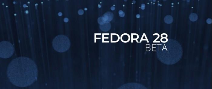 Fedora 28 Beta发布,引入全新特性模块化仓库