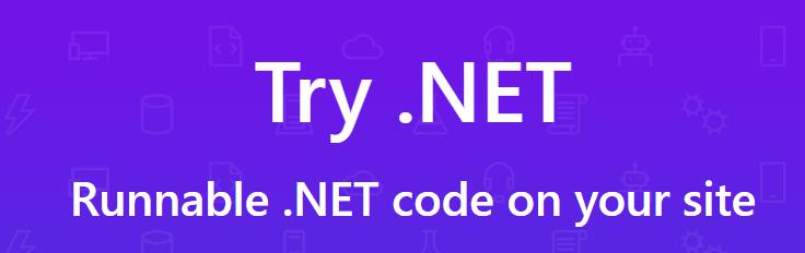 微软上线新平台Try .NET,在线运行.NET代码